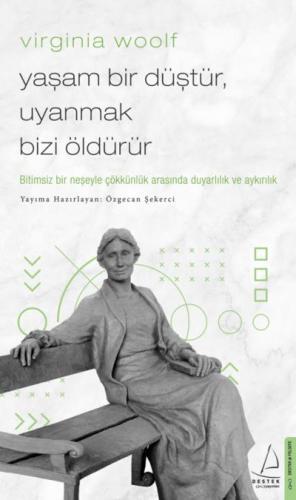 Virginia Woolf-Yaşam Bir Düştür Uyanmak Bizi Öldürür