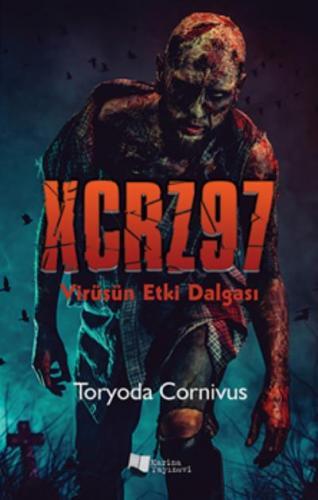 XCRZ97-Virüsün Etki Dalgası Toryoda Cornivus