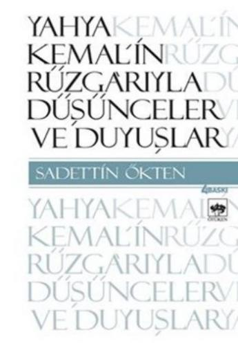 Yahya Kemalin Rüzgarıyla-Düşünceler ve Duyuşlar