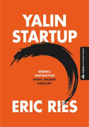 Yalın Startup-Sürekli İnovasyon Nasıl Başarı Sağlar