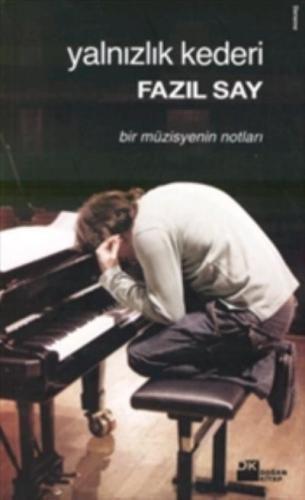 """Yalnızlık Kederi """"Bir Müzisyenin Notları"""""""