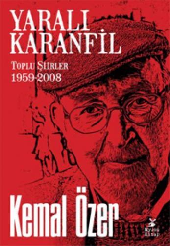 Yaralı Karanfil Toplu Şiirler 1959-2008