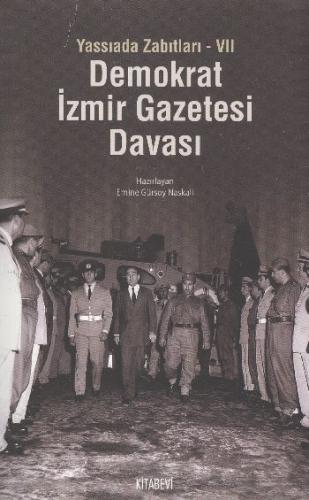 Yassıada Zabıtları-7: Demokrat İzmir Gazetesi Davası