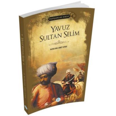 Yavuz Sultan Selim-Padişahlar Serisi Ahmet Seyrek
