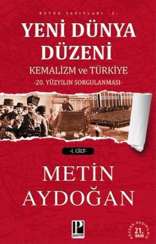 Yeni Dünya Düzeni Kemalizm ve Türkiye  1. Cilt