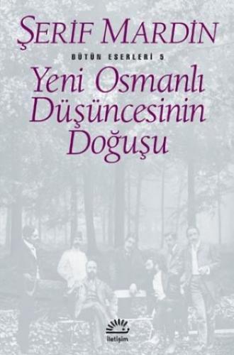 Yeni Osmanlı Düşüncesinin Doğuşu Şerif Mardin