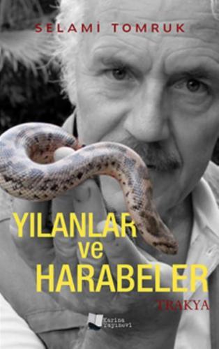 Yılanlar ve Harabeler-Trakya Selami Tomruk