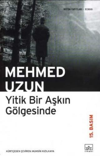Yitik Bir Aşkın Gölgesinde %35 indirimli Mehmed Uzun