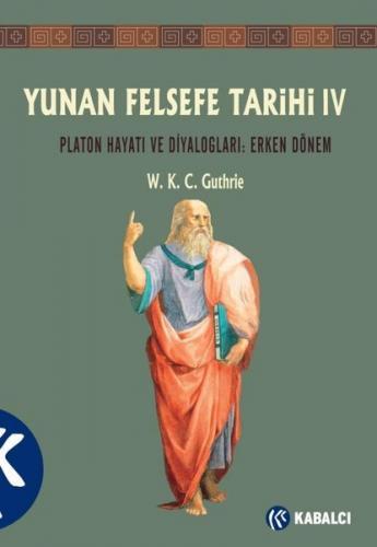 Yunan Felsefe Tarihi 4. Cilt W. K. C. Guthrie