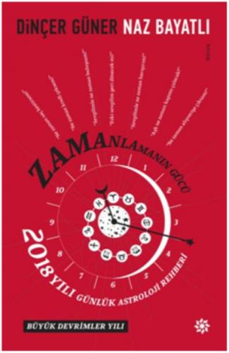 Zamanlamanın Gücü -2018 Yılı Günlük Astroloji Rehberi