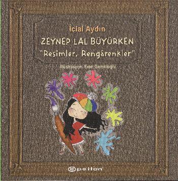 Zeynep Lal Büyürken- Resimler Rengarenkler