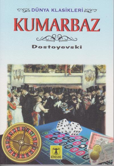 Dünya Klasikleri Kumarbaz Fyodor Mihayloviç Dostoyevski