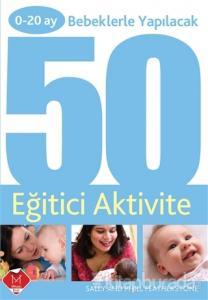 0 - 20 Ay Bebeklerle Yapılacak 50 Eğitici Aktivite