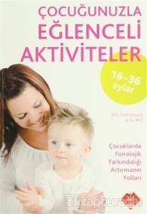 16-36 Ay Çocuğunuzla Eğlenceli Aktiviteler