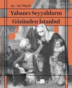 19. - 20. Yüzyıl Yabancı Seyyahların Gözünden İstanbul