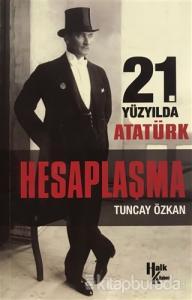 21. Yüzyılda Atatürk Hesaplaşma