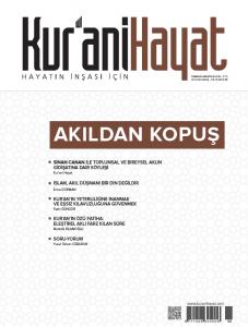 Kur'ani Hayat Dergisi/Akıldan Kopuş/Temmuz-Ağustos 2019 66.Sayı ve Çocuk Eki