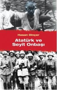 Atatürk ve Seyit Onbaşı