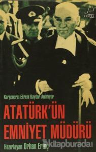 Atatürk'ün Emniyet Müdürü