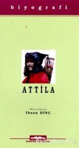 Attila Hayatı, Savaşları ve Uygarlığı