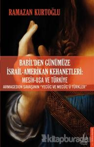 Babil'den Günümüze İsrail - Amerikan Kehanetleri: Mesih - USA ve Türkiye