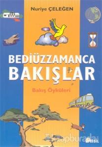 Bediüzzamanca Bakışlar / Bakış Öyküleri