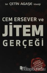 Cem Ersever ve Jitem Gerçeği