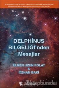 Delphinus Bilgeliği'nden Mesajlar