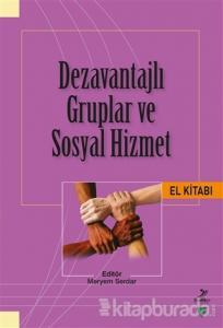 Dezavantajlı Gruplar ve Sosyal Hizmet El Kitabı