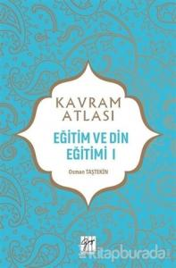 Eğitim ve Din Eğitimi 1 - Kavram Atlası