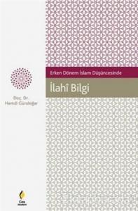 Erken Dönem İslam Düşüncesinde İlahi Bilgi