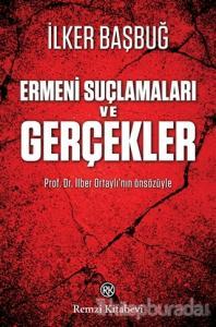Ermeni Suçlamaları ve Gerçekler