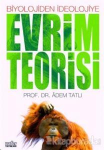 Evrim Teorisi  Biyolojiden İdeolojiye
