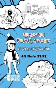 Eyvah Küçüldük - Ali Mete'nin Fantastik Maceraları