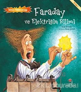 Faraday ve Elektriğin Bilimi - Bilimin Patlama Çağı