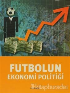 Futbolun Ekonomi Politiği