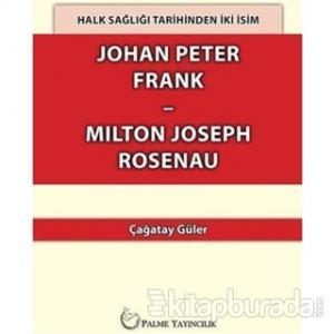 Halk Sağlığı Tarihinden İki İsim Johan Peter Frank-Milton Joseph Rosenau