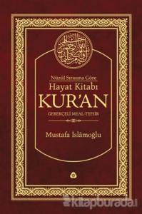 Hayat Kitabı Kur'an Nüzul Sırasına Göre Gerekçeli Meal / Hafız Boy (Ciltli)