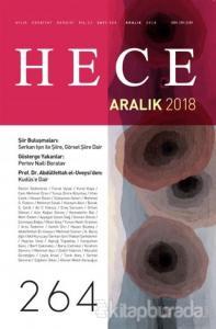 Hece Aylık Edebiyat Dergisi Yıl: 22 Sayı: 264 Aralık 2018