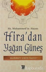 Hz. Muhammed'in Hayatı Hira'dan Yağan Güneş