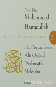 Hz. Peygamber'in Altı Orijinal Diplomatik Mektubu ve Arap Yazısının Temeline Giriş