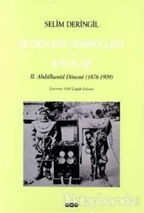 İktidarın Sembolleri ve İdeoloji II. Abdülhamid Dönemi (1876-1909)