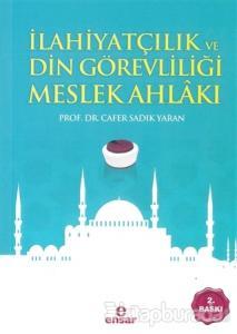 İlahiyatçılık ve Din Görevliliği Meslek Ahlakı