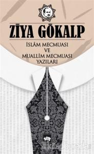 İslam Mecmuası ve Muallim Mecmuası Yazıları