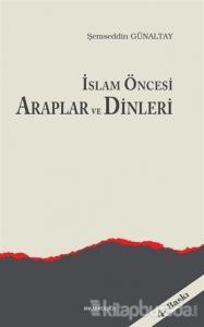 İslam Öncesi Araplar ve Dinleri
