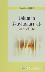 İslam Pavlusları 2: Paralel Din