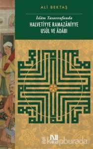 İslam Tasavvufunda Halvetiyye Ramazaniyye Usul ve Adabı