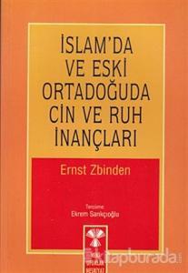 İslam'da ve Eski Ortadoğuda Cin ve Ruh İnançları