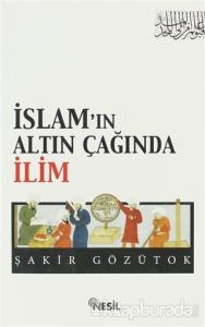 İslam'ın Altın Çağında İlim