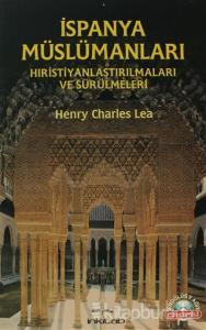 İspanya Müslümanları - Hıristiyanlaştırılmaları ve Sürülmeleri